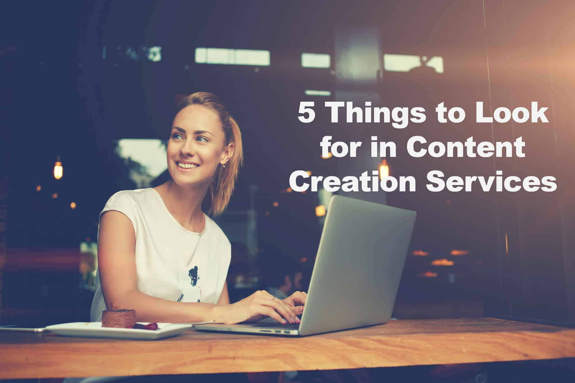 5 Things to look for in Content Creation Services